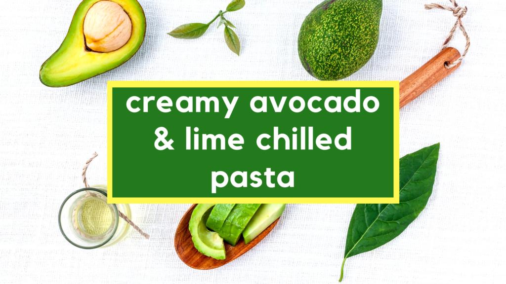 Paleo Creamy Avocado Lime Chilled Pasta