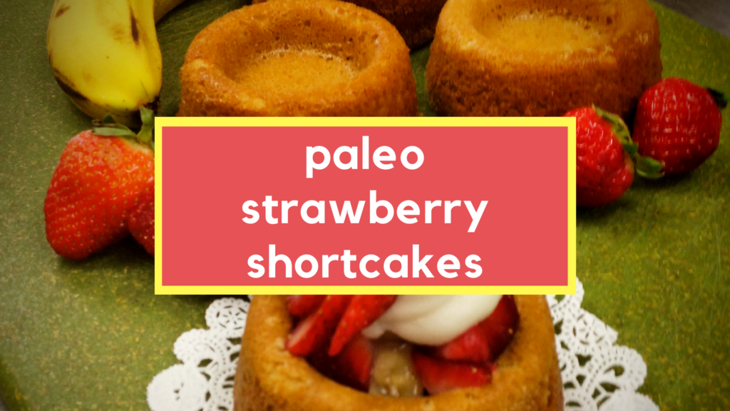 paleo strawberry shortcakes