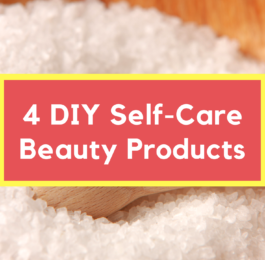 4 Self-Care Beauty Products